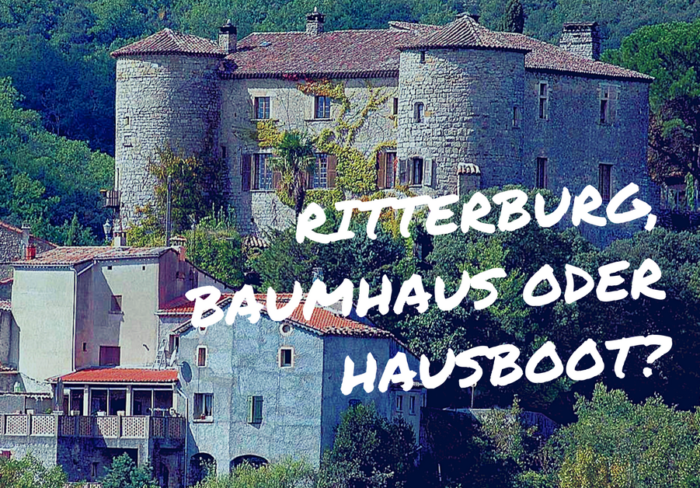Ritterburg, Baumhaus Oder Hausboot?