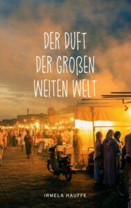 Cover: Der Duft der großen weiten Welt